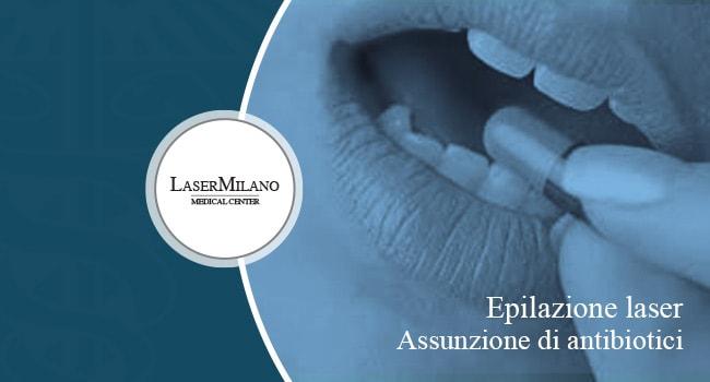epilazione laser antibiotici
