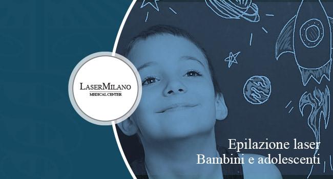 epilaizone laser nei bambini e negli adolescenti