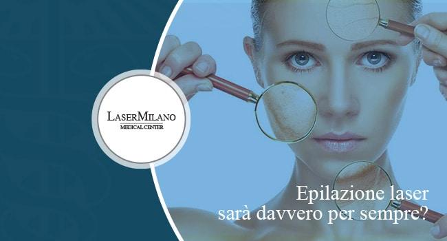 epilazione laser approfondimento sulla durata dei trattamenti: l'epilazione laser è definitiva?