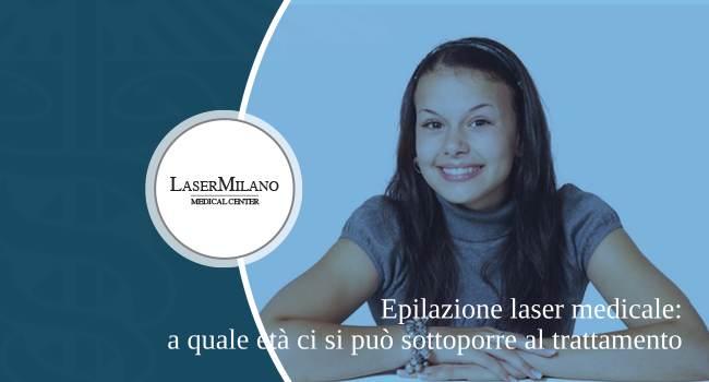 epilazione laser medicale C'è un'età minima? I giovani possono sottoporsi al trattamento