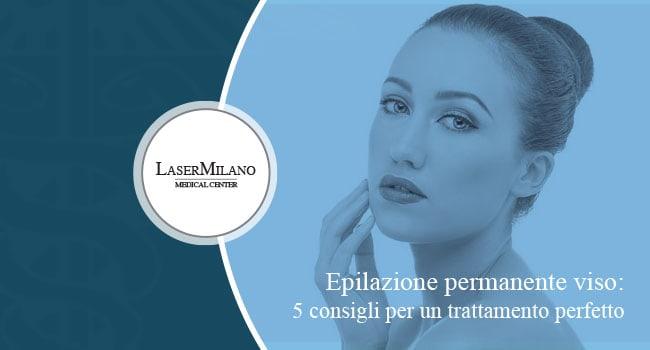 epilazione laser per il viso i 5 passaggi per un trattamento perfetto