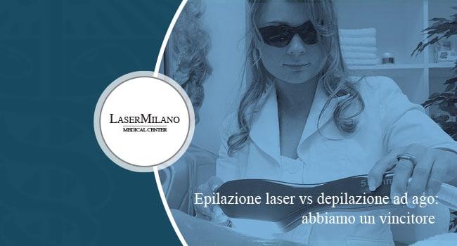epilazione laser vs depilazione ad ago: abbiamo un vincitore. Il trattamento laser è più efficace e maggiormente consigliato