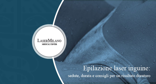 epilazione laser inguine: alcuni consigli per un trattamento di depilazione perfetto e con risultati duraturi