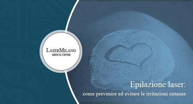 epilazione laser ecco come prevenire e limitare i rischi di irritazioni cutanee