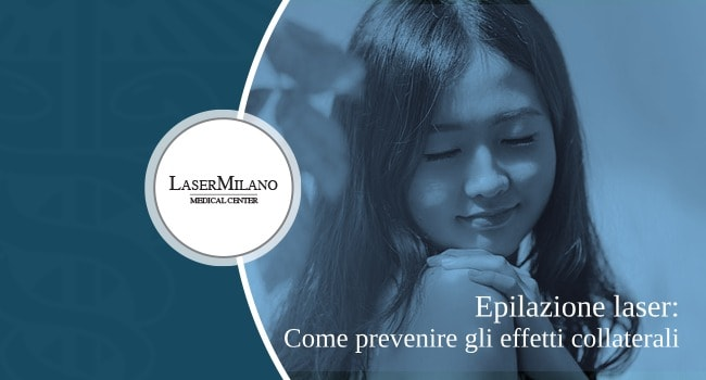come prevenire eventuali effetti collaterali dell'epilazione laser